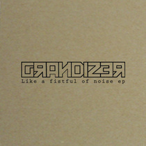 "GRANDIZER ""like a fistful of noise Ep"""